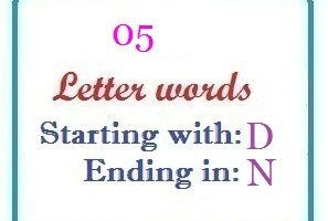 Five letter words starting with D and ending in N