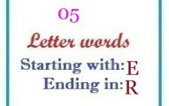 Five letter words starting with E and ending in R