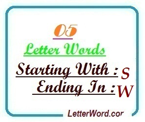 Five letter words starting with S and ending in W | Letters in