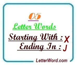 Five letter words starting with X and ending in J