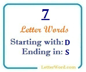 Seven letter words starting with D and ending in S | Letters in