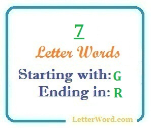 Seven letter words starting with G and ending in R | Letters in