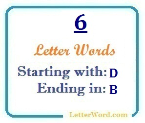 Six letter words starting with D and ending in B | Letters in Word