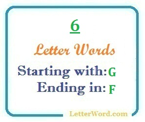 Six letter words starting with G and ending in F | Letters in Word