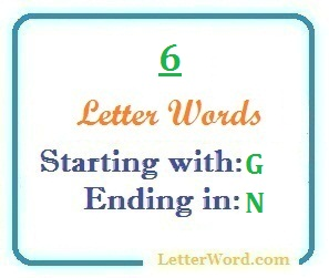 Six letter words starting with G and ending in N | Letters in Word