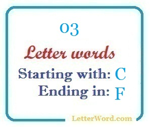 Three letter words starting with C and ending in F | Letters in