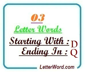 Three letter words starting with D and ending in Q | Letters in