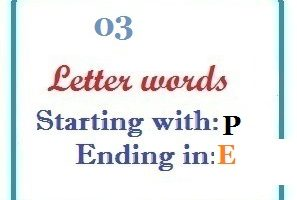 Three letter words starting with P and ending in E
