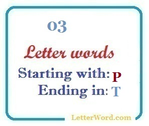 Three letter words starting with P and ending in T | Letters in