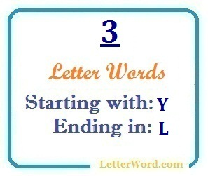Three letter words starting with Y and ending in L | Letters in