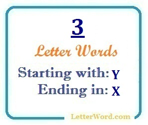 Three letter words starting with Y and ending in X   Letters in