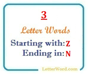 Three letter words starting with Z and ending in N