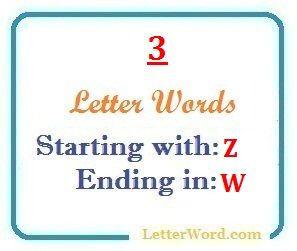 Three letter words starting with Z and ending in W