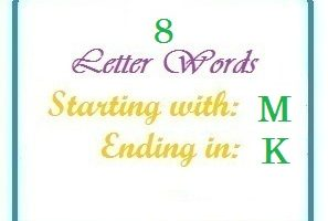 Eight letter words starting with M and ending in K