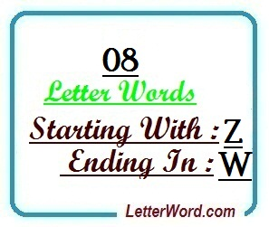 Eight letter words starting with Z and ending in W