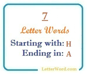 Seven letter words starting with H and ending in A