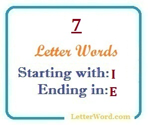Seven letter words starting with I and ending in E | Letters in
