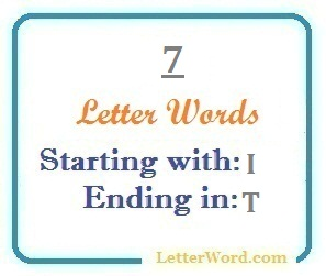 Seven letter words starting with I and ending in T | Letters in