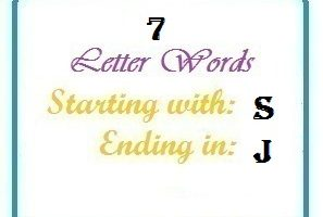 Seven letter words starting with S and ending in J