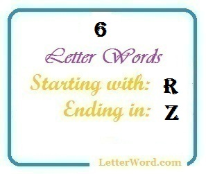 Six Letter Words Starting With R And Ending In Z