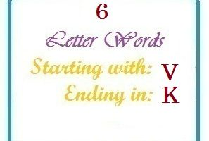 Six letter words starting with V and ending in K