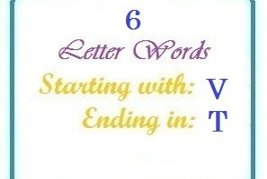 Six letter words starting with V and ending in T