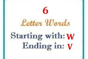 Six letter words starting with W and ending in V