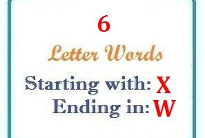 Six letter words starting with X and ending in W | Letters in Word