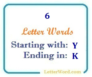 Six letter words starting with Y and ending in K | Letters in Word