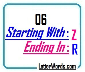Six letter words starting with Z and ending in R | Letters in Word