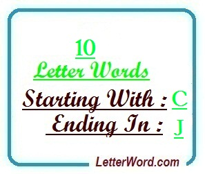Ten letter words starting with C and ending in J