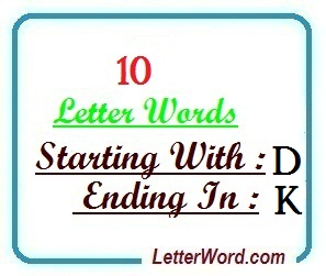 Ten letter words starting with D and ending in K | Letters in Word