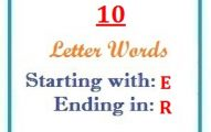 Ten letter words starting with E and ending in R