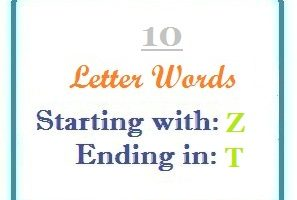 Ten letter words starting with Z and ending in T