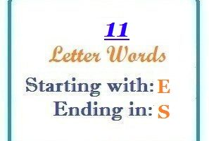 Eleven letter words starting with E and ending in S