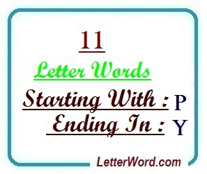 Eleven letter words starting with P and ending in Y | Letters in