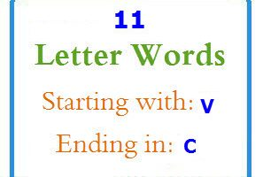 Eleven letter words starting with V and ending in C