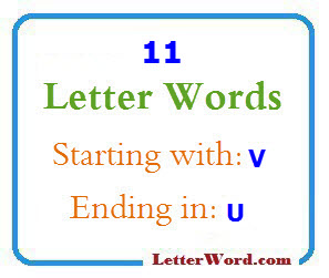 Eleven letter words starting with V and ending in U