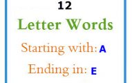 Twelve letter words starting with A and ending in E