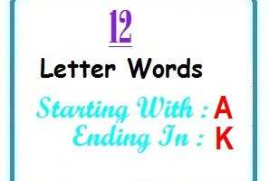 Twelve letter words starting with A and ending in K