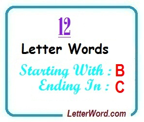 Twelve letter words starting with B and ending in C