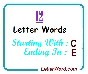 Twelve Letter Words Starting With C And Ending In E