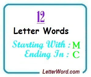 Twelve letter words starting with M and ending in C