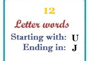 Twelve letter words starting with U and ending in J