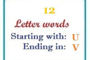 Twelve letter words starting with U and ending in V