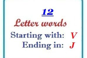 Twelve letter words starting with V and ending in J