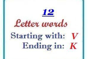 Twelve letter words starting with V and ending in K