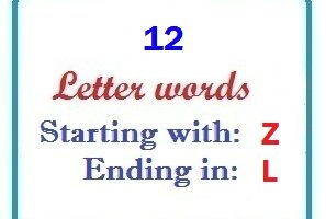 Twelve letter words starting with Z and ending in L