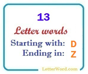 Thirteen letter words starting with D and ending in Z