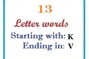 Thirteen letter words starting with K and ending in V